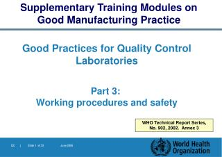 Good Practices for Quality Control  Laboratories Part  3 :  Working procedures and safety