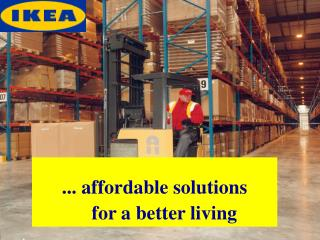... affordable solutions     for a better living