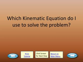 Which Kinematic Equation do I use to solve the problem?