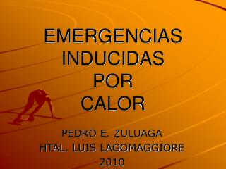 EMERGENCIAS INDUCIDAS  POR CALOR