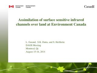 Assimilation of surface sensitive infrared channels over land at Environment Canada