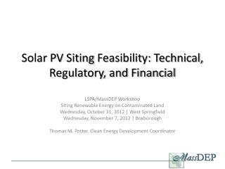 Solar PV  Siting  Feasibility: Technical, Regulatory, and Financial