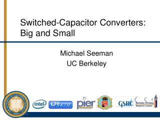 Switched-Capacitor Converters: Big and Small