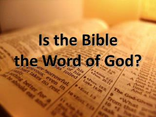 Is the Bible  the Word of God?
