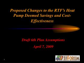 Proposed Changes to the RTF's Heat Pump Deemed Savings and Cost-Effectiveness