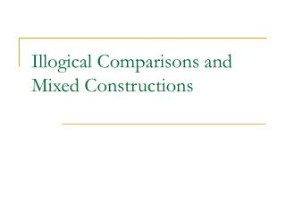 Illogical Comparisons and Mixed Constructions