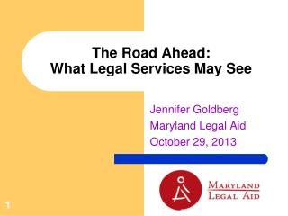 The Road Ahead:  What Legal Services May See