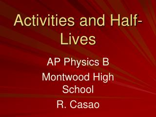Activities and Half-Lives