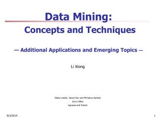 Data Mining:  Concepts and Techniques — Additional Applications and Emerging Topics —
