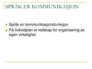 SPRÅK ER KOMMUNIKASJON