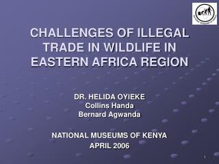 CHALLENGES OF ILLEGAL TRADE IN WILDLIFE IN EASTERN AFRICA REGION