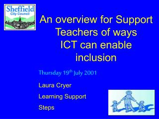 An overview for Support Teachers of ways          ICT can enable inclusion