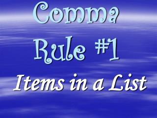 Comma Rule #1