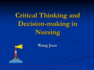 Critical Thinking and  Decision-making in Nursing