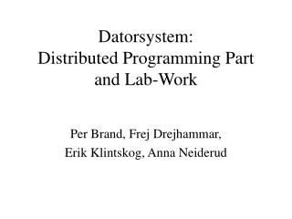 Datorsystem: Distributed Programming Part and Lab-Work