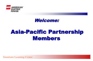 Welcome: Asia-Pacific Partnership Members