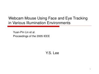 Webcam Mouse Using Face and Eye Tracking in Various Illumination Environments