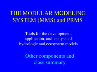 THE MODULAR MODELING SYSTEM (MMS) and PRMS