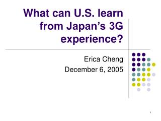 What can U.S. learn from Japan's 3G experience?