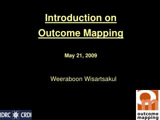 Introduction on  Outcome Mapping May 21, 2009