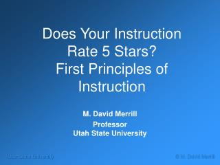 Does Your Instruction Rate 5 Stars? First Principles of Instruction