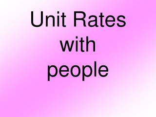 Unit Rates with people