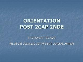ORIENTATION  POST 2CAP 2NDE
