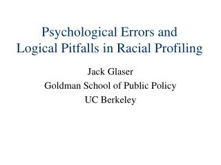 Psychological Errors and  Logical Pitfalls in Racial Profiling