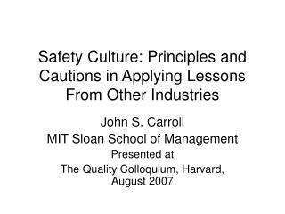 Safety Culture: Principles and Cautions in Applying Lessons From Other Industries