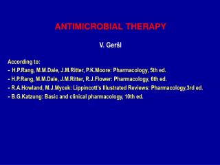 ANTIMICROBIAL THERAPY V. Geršl According to: