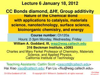William A. Goddard, III,  wag@wagltech 316 Beckman Institute, x3093