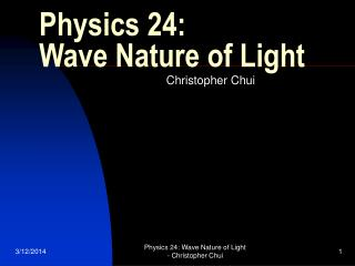 Physics 24:  Wave Nature of Light