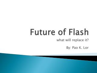 Future of  Flash