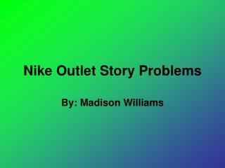 Nike Outlet Story Problems