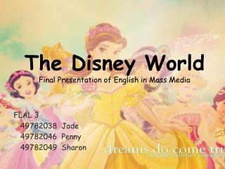 The Disney World Final Presentation of English in Mass Media