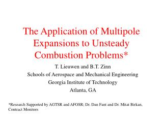 The Application of Multipole Expansions to Unsteady Combustion Problems*