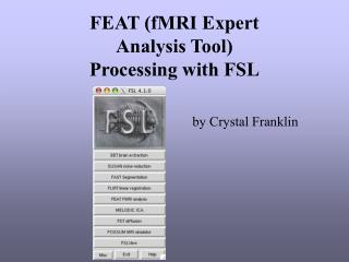 FEAT (fMRI Expert Analysis Tool)  Processing with FSL