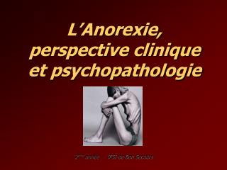 L'Anorexie, perspective clinique et psychopathologie
