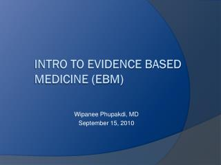 Intro to Evidence Based Medicine (EBM)