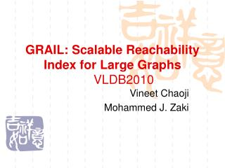 GRAIL: Scalable Reachability Index for Large Graphs 	VLDB2010