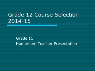 Grade 12 Course Selection 2014-15