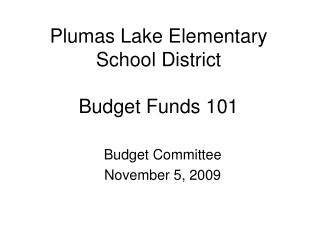 Plumas Lake Elementary School District Budget Funds 101