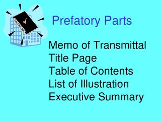 Memo of Transmittal Title Page Table of Contents List of Illustration Executive Summary