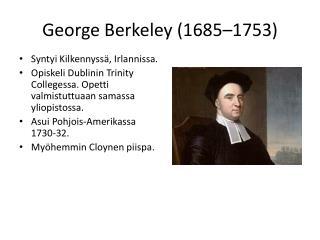 George Berkeley (1685–1753)