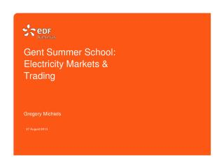 Gent Summer School: Electricity Markets & Trading