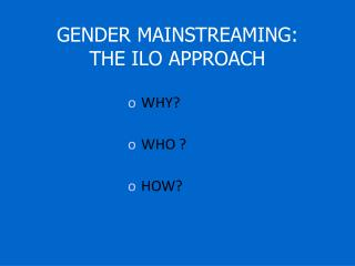 GENDER MAINSTREAMING: THE ILO APPROACH