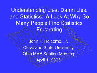John P. Holcomb, Jr. Cleveland State University Ohio MAA Section Meeting April 1, 2005