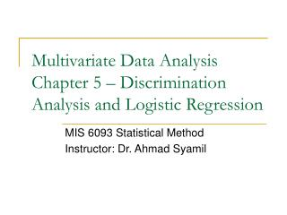 Multivariate Data Analysis Chapter 5 – Discrimination Analysis and Logistic Regression