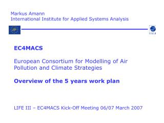 LIFE III – EC4MACS Kick-Off Meeting 06/07 March 2007