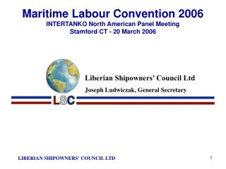 Maritime Labour Convention 2006 INTERTANKO North American Panel Meeting  Stamford CT - 20 March 2006